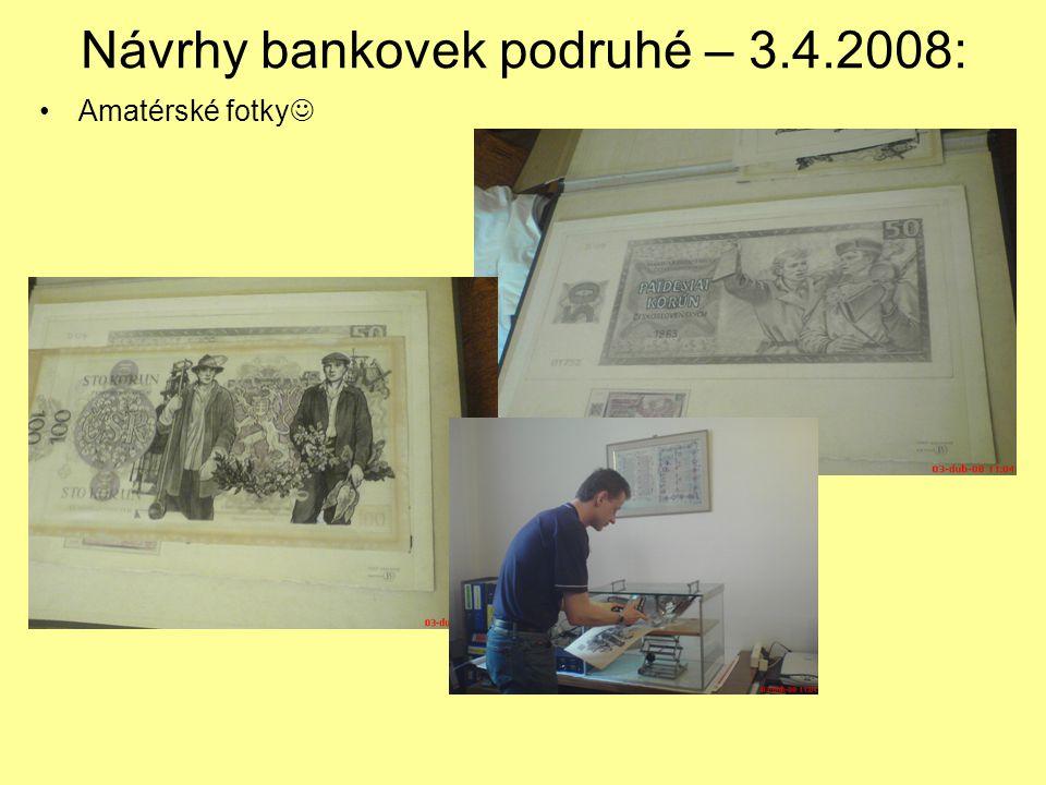 Návrhy bankovek podruhé – 3.4.2008: