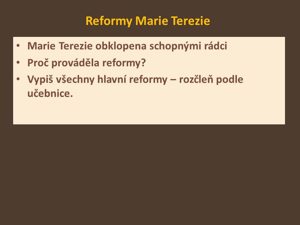 Reformy Marie Terezie Marie Terezie obklopena schopnými rádci