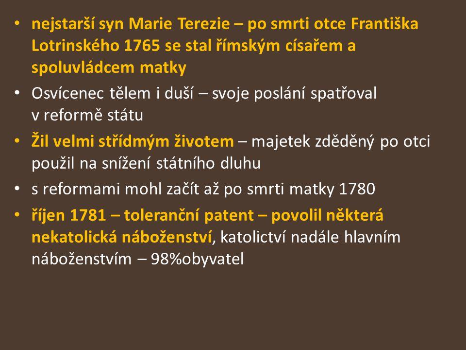 nejstarší syn Marie Terezie – po smrti otce Františka Lotrinského 1765 se stal římským císařem a spoluvládcem matky