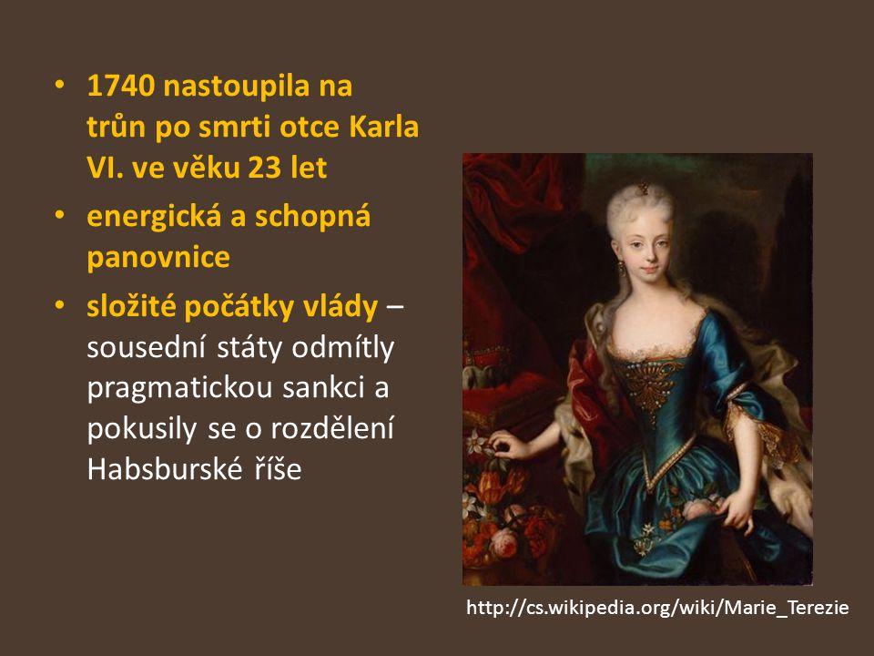 1740 nastoupila na trůn po smrti otce Karla VI. ve věku 23 let