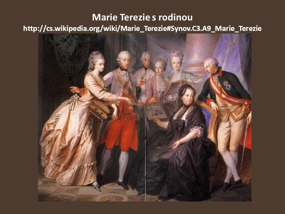 Marie Terezie s rodinou http://cs. wikipedia