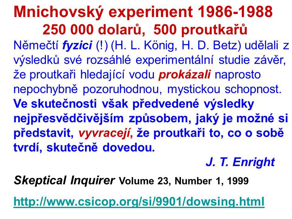 Mnichovský experiment 1986-1988 250 000 dolarů, 500 proutkařů