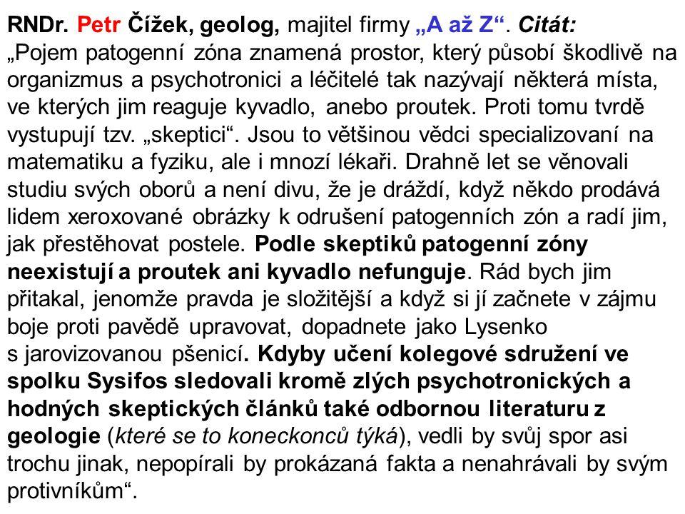 "RNDr. Petr Čížek, geolog, majitel firmy ""A až Z . Citát:"