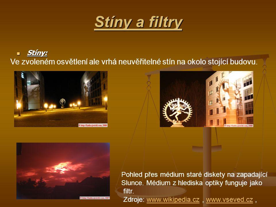 Stíny a filtry Stíny: Ve zvoleném osvětlení ale vrhá neuvěřitelné stín na okolo stojící budovu.