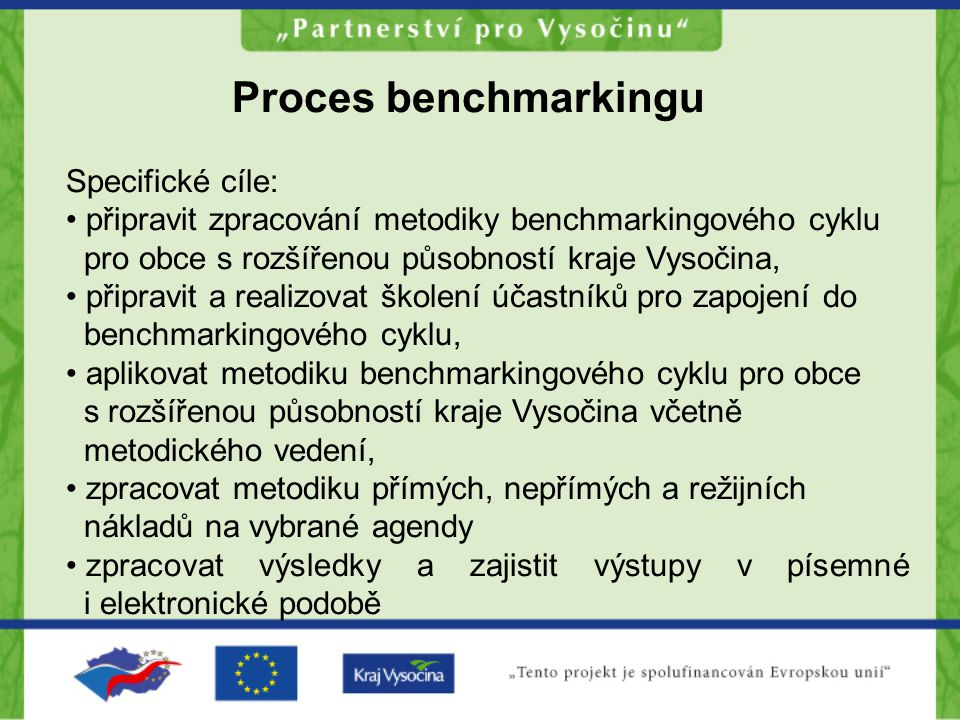 Proces benchmarkingu Specifické cíle:
