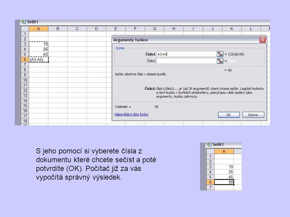 S jeho pomocí si vyberete čísla z dokumentu které chcete sečíst a poté potvrdíte (OK).