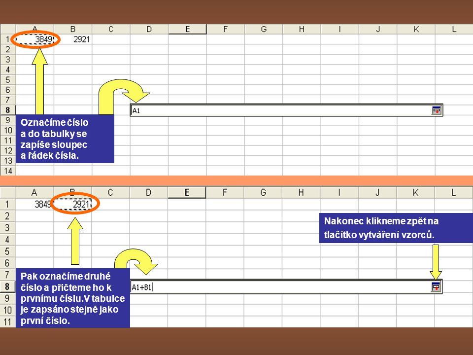 Označíme číslo a do tabulky se zapíše sloupec a řádek čísla.
