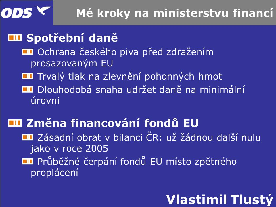 Mé kroky na ministerstvu financí