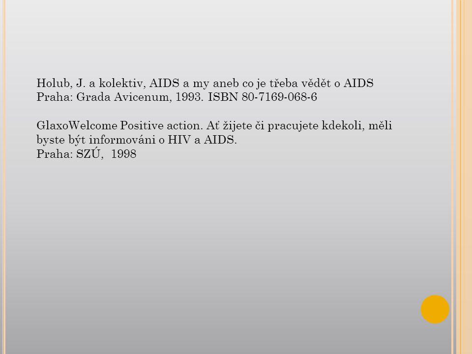 Holub, J. a kolektiv, AIDS a my aneb co je třeba vědět o AIDS