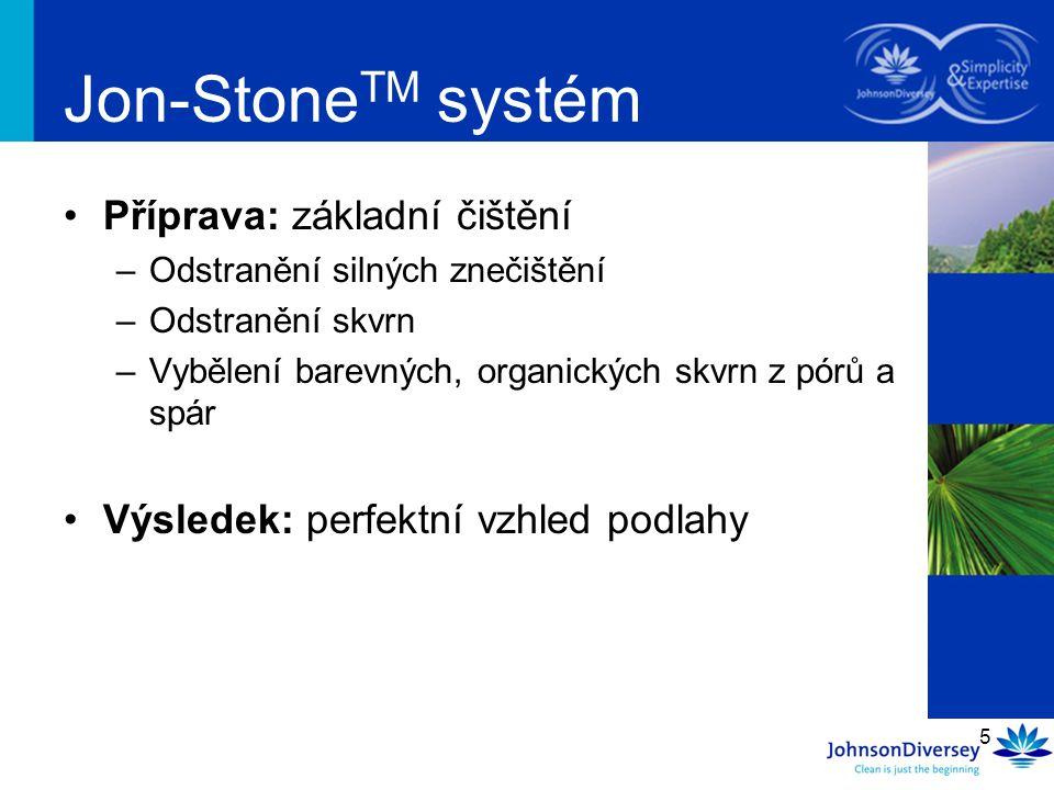 Jon-StoneTM systém Příprava: základní čištění