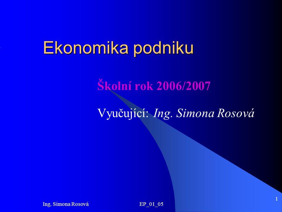 Školní rok 2006/2007 Vyučující: Ing. Simona Rosová