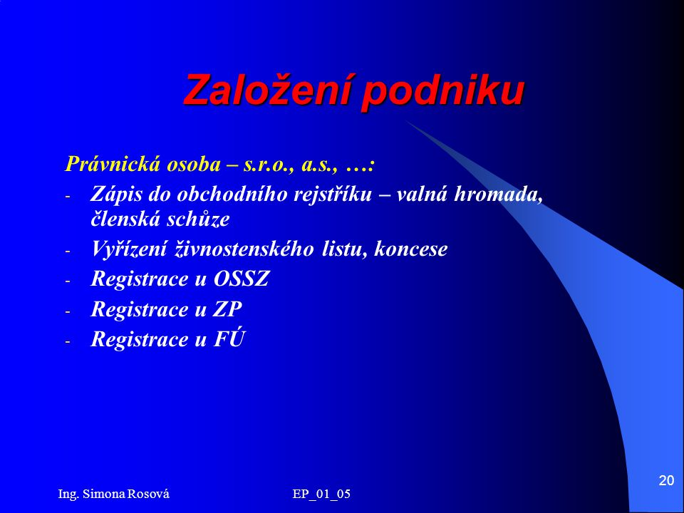 Založení podniku Právnická osoba – s.r.o., a.s., …:
