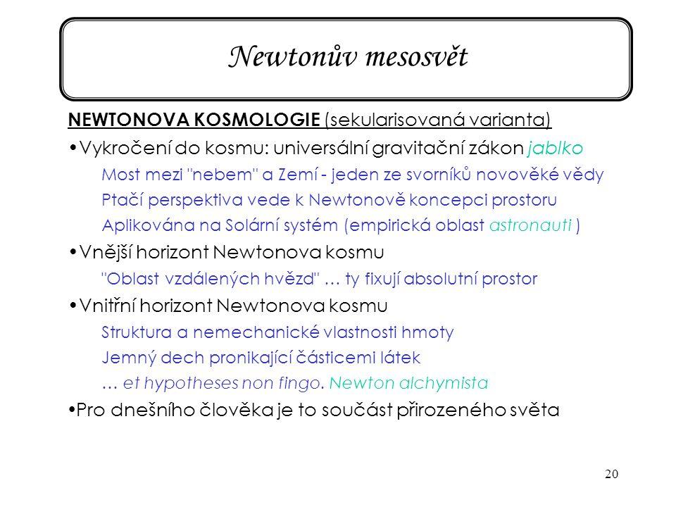 Newtonův mesosvět NEWTONOVA KOSMOLOGIE (sekularisovaná varianta)