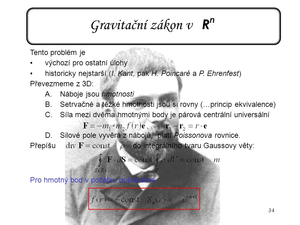 Gravitační zákon v Rn Tento problém je výchozí pro ostatní úlohy