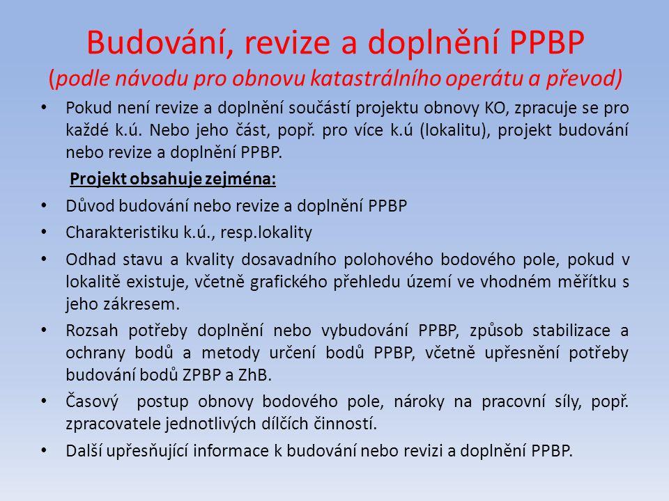 Budování, revize a doplnění PPBP (podle návodu pro obnovu katastrálního operátu a převod)