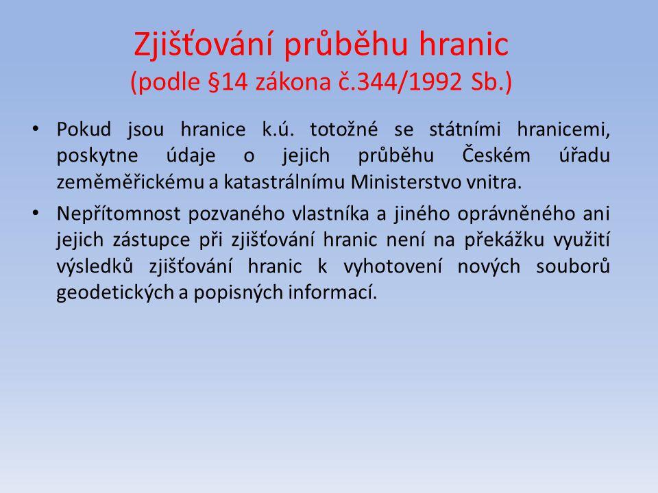 Zjišťování průběhu hranic (podle §14 zákona č.344/1992 Sb.)