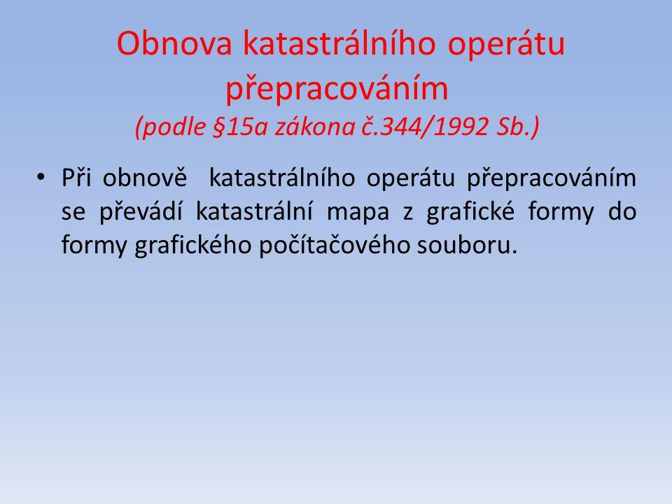 Obnova katastrálního operátu přepracováním (podle §15a zákona č