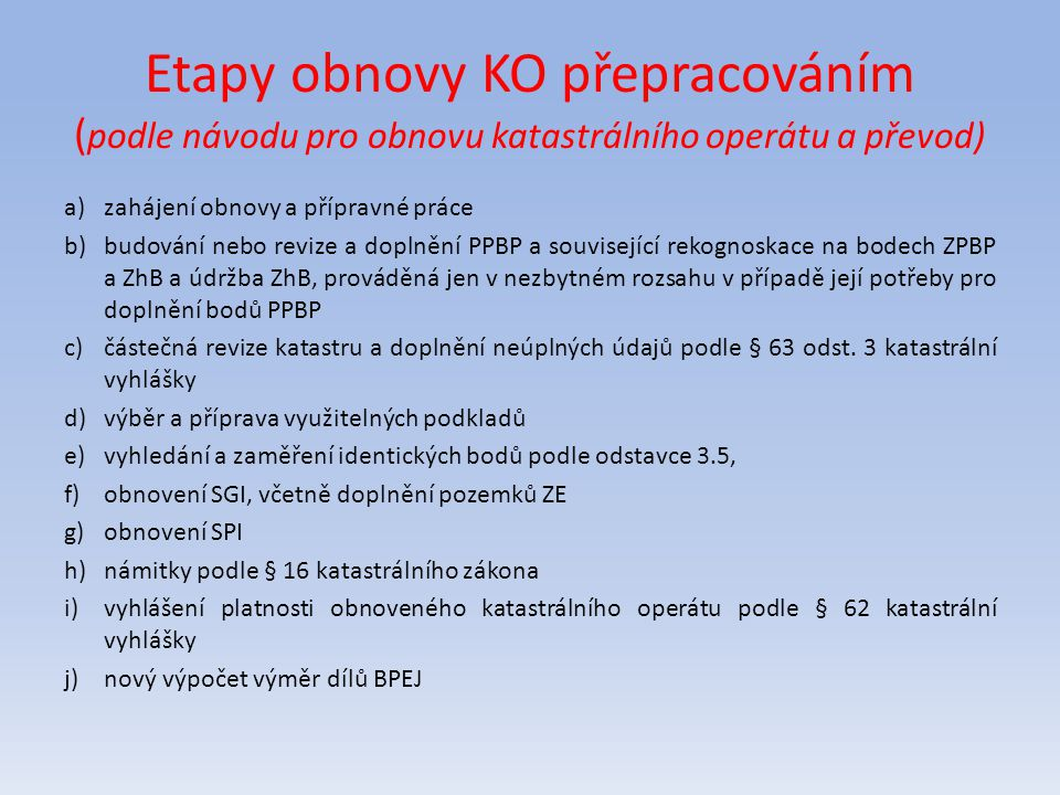 Etapy obnovy KO přepracováním (podle návodu pro obnovu katastrálního operátu a převod)