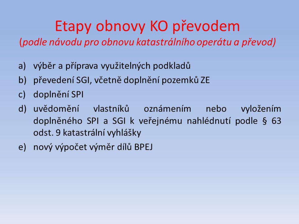 Etapy obnovy KO převodem (podle návodu pro obnovu katastrálního operátu a převod)