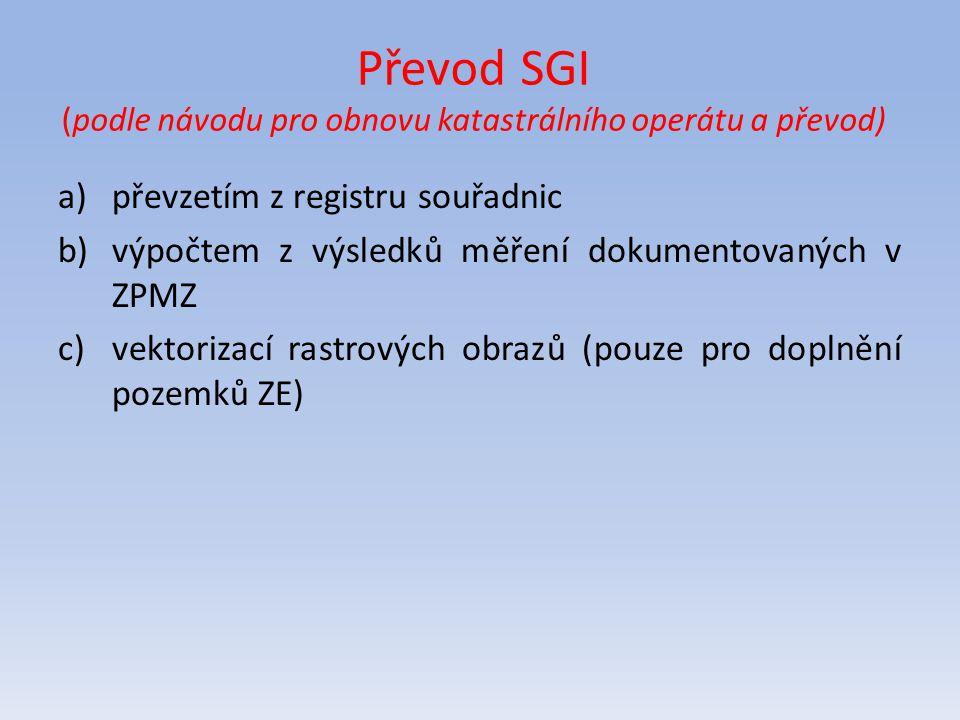 Převod SGI (podle návodu pro obnovu katastrálního operátu a převod)