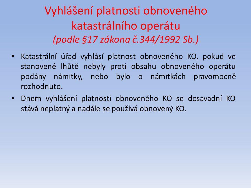 Vyhlášení platnosti obnoveného katastrálního operátu (podle §17 zákona č.344/1992 Sb.)