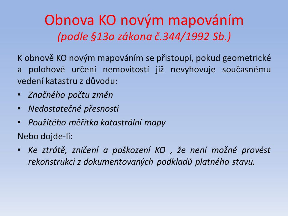 Obnova KO novým mapováním (podle §13a zákona č.344/1992 Sb.)