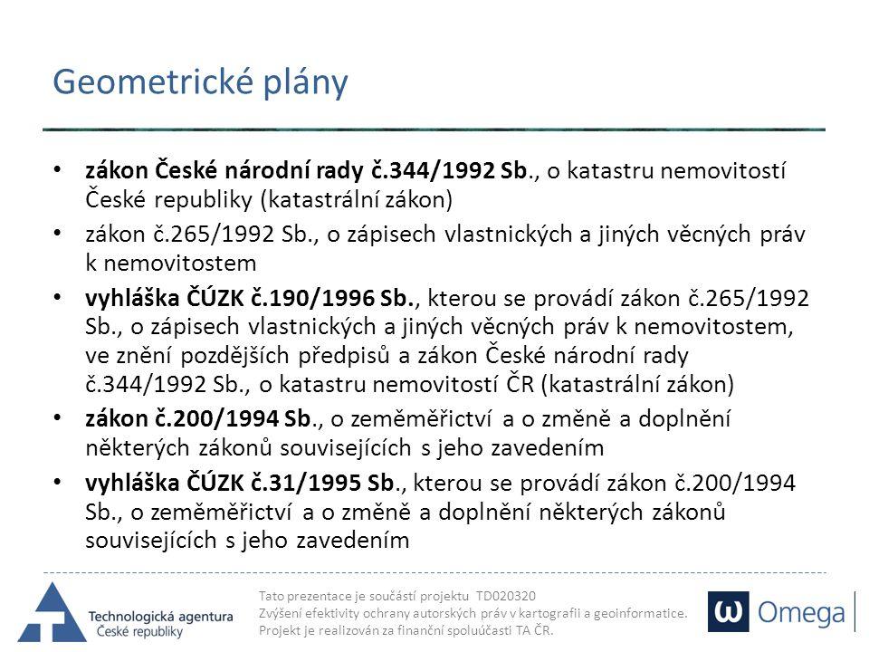 Geometrické plány zákon České národní rady č.344/1992 Sb., o katastru nemovitostí České republiky (katastrální zákon)