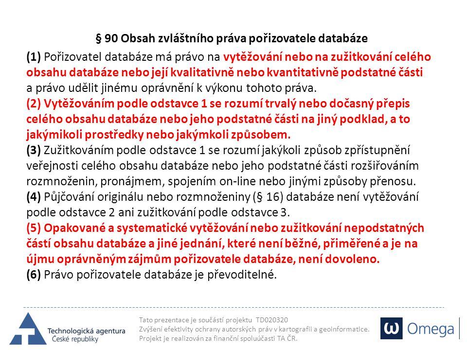 § 90 Obsah zvláštního práva pořizovatele databáze