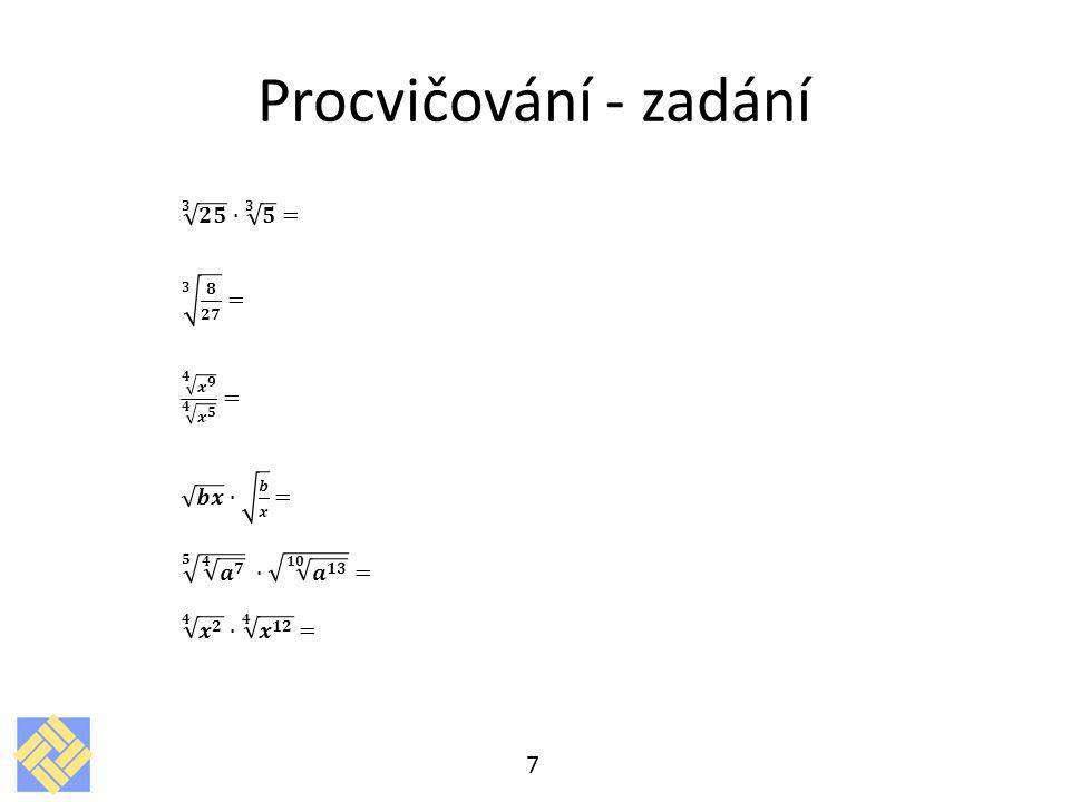 Procvičování - zadání 𝟑 𝟐𝟓 ∙ 𝟑 𝟓 = 𝟑 𝟖 𝟐𝟕 = 𝟒 𝒙 𝟗 𝟒 𝒙 𝟓 = 𝒃𝒙 ∙ 𝒃 𝒙 =