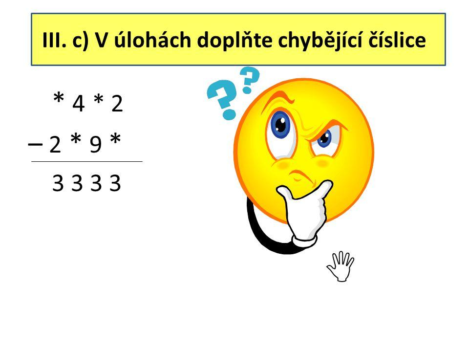 III. c) V úlohách doplňte chybějící číslice