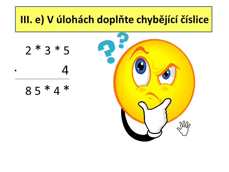 III. e) V úlohách doplňte chybějící číslice
