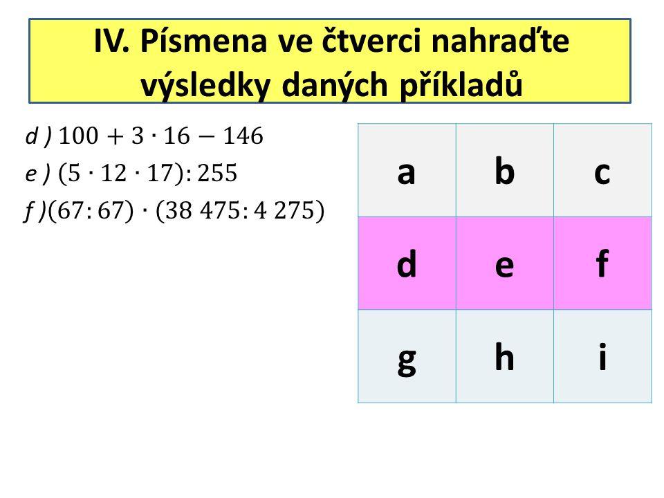 IV. Písmena ve čtverci nahraďte výsledky daných příkladů