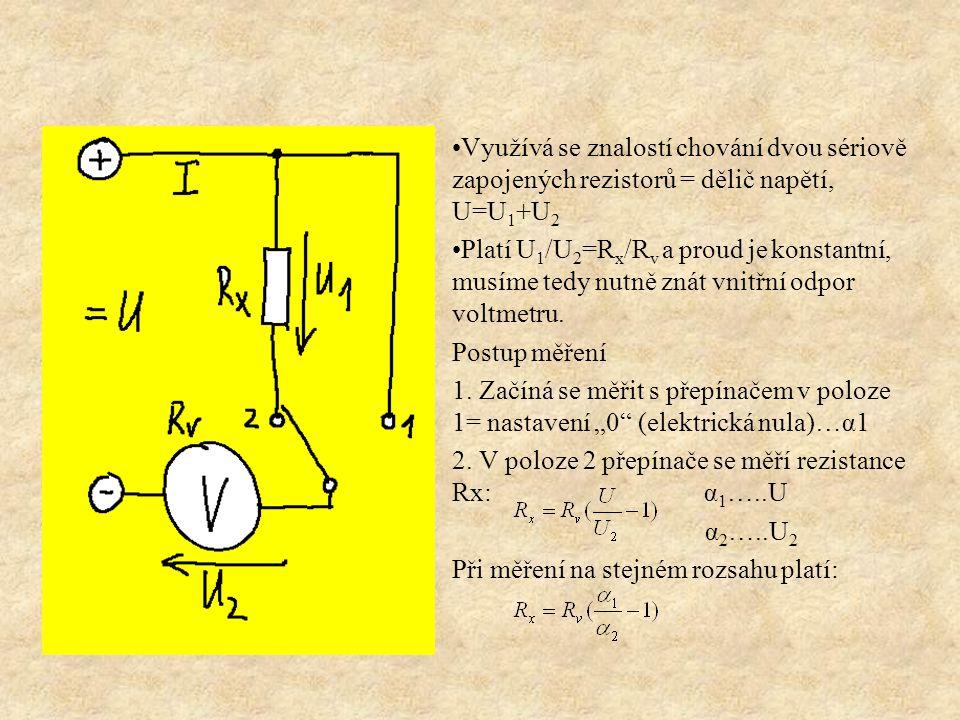 Využívá se znalostí chování dvou sériově zapojených rezistorů = dělič napětí, U=U1+U2