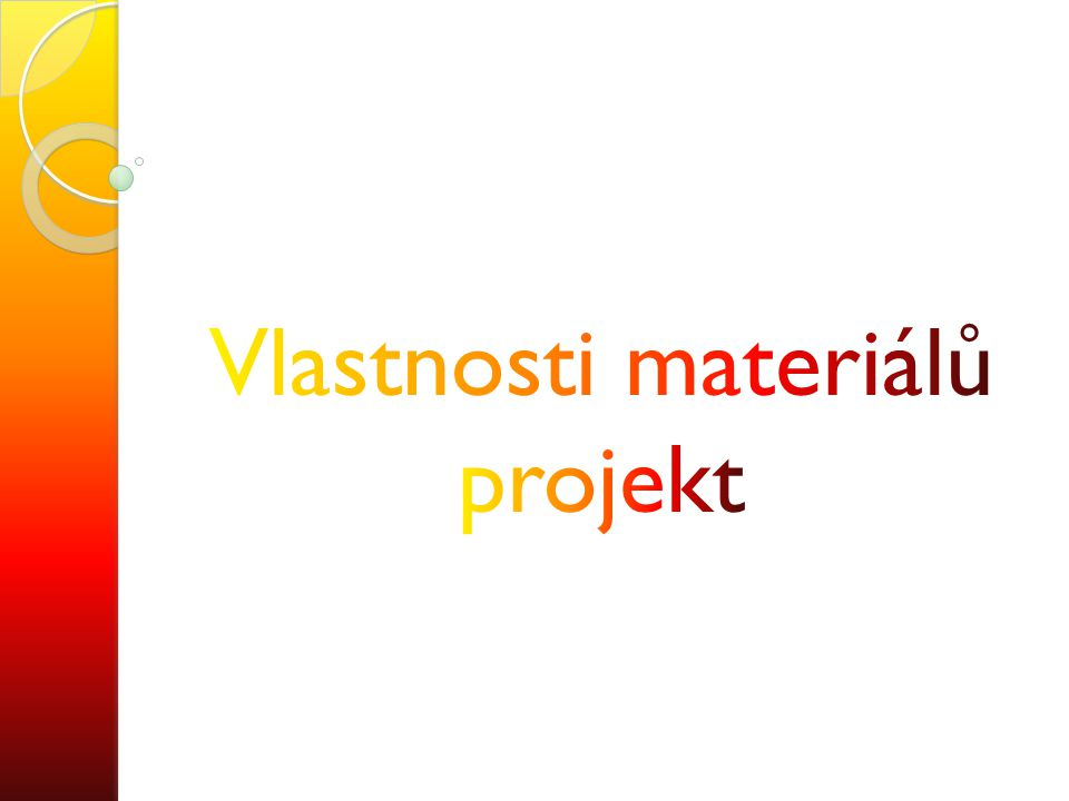 Vlastnosti materiálů projekt