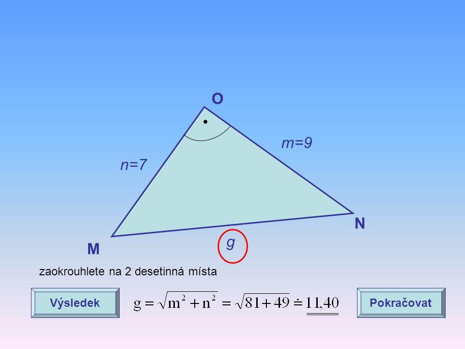 O m=9 n=7 N g M zaokrouhlete na 2 desetinná místa Výsledek Pokračovat