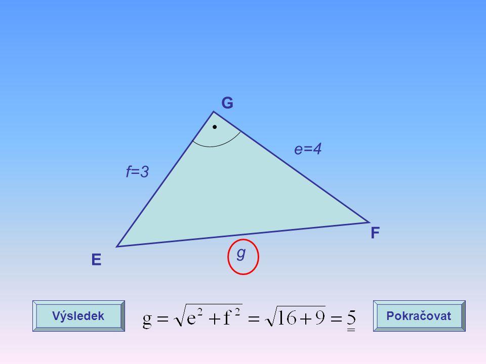 G e=4 f=3 F g E Výsledek Pokračovat