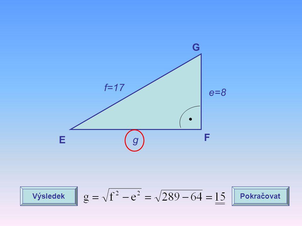 G f=17 e=8 F E g Výsledek Pokračovat