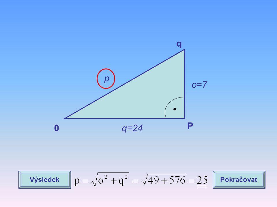 q p o=7 P q=24 Výsledek Pokračovat