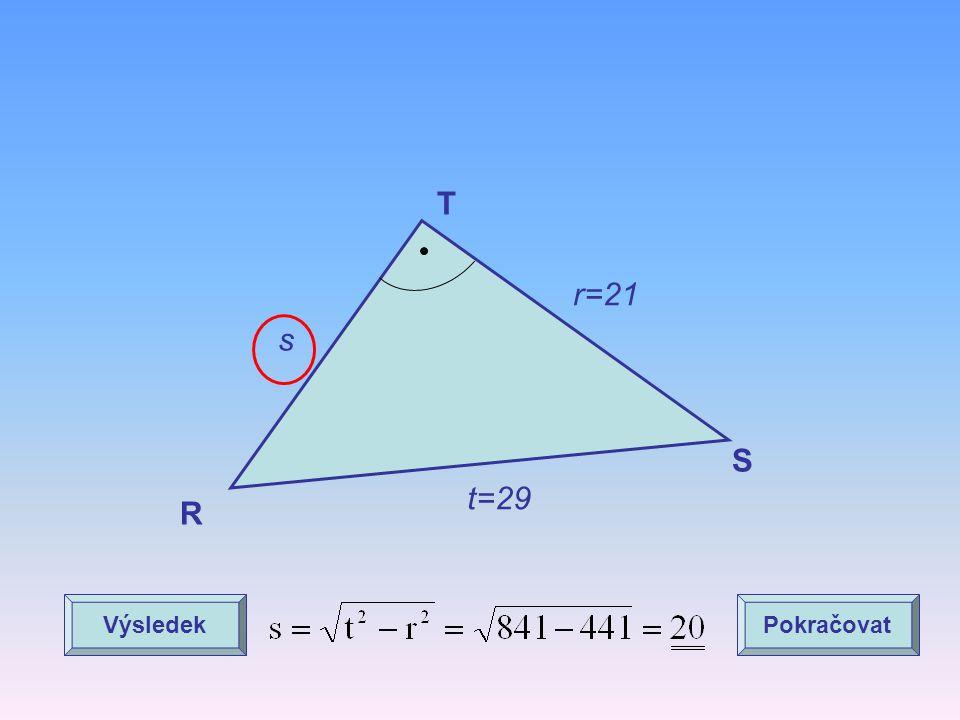 T r=21 s S t=29 R Výsledek Pokračovat