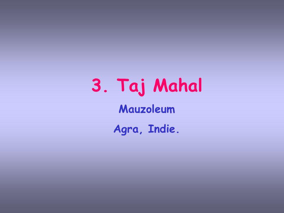 3. Taj Mahal Mauzoleum Agra, Indie.