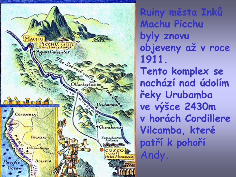 Ruiny města Inků Machu Picchu. byly znovu objeveny až v roce 1911. Tento komplex se nachází nad údolím řeky Urubamba.