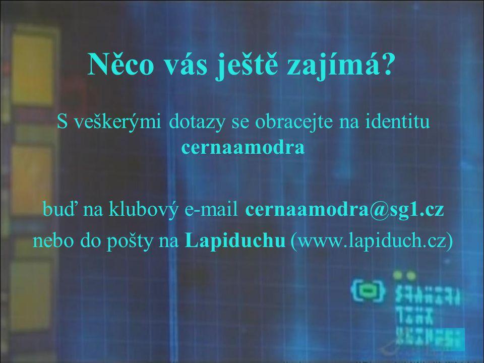 Něco vás ještě zajímá S veškerými dotazy se obracejte na identitu cernaamodra. buď na klubový e-mail cernaamodra@sg1.cz.