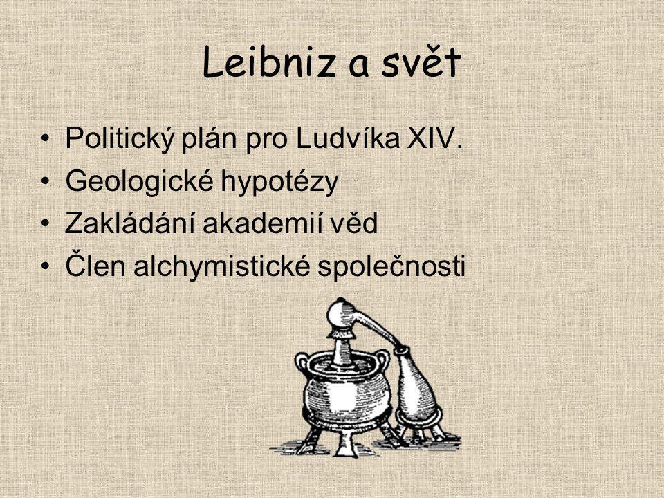 Leibniz a svět Politický plán pro Ludvíka XIV. Geologické hypotézy