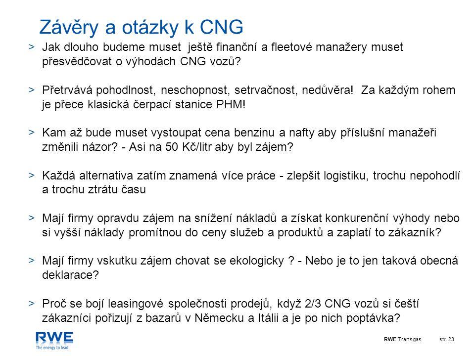 Závěry a otázky k CNG Jak dlouho budeme muset ještě finanční a fleetové manažery muset přesvědčovat o výhodách CNG vozů