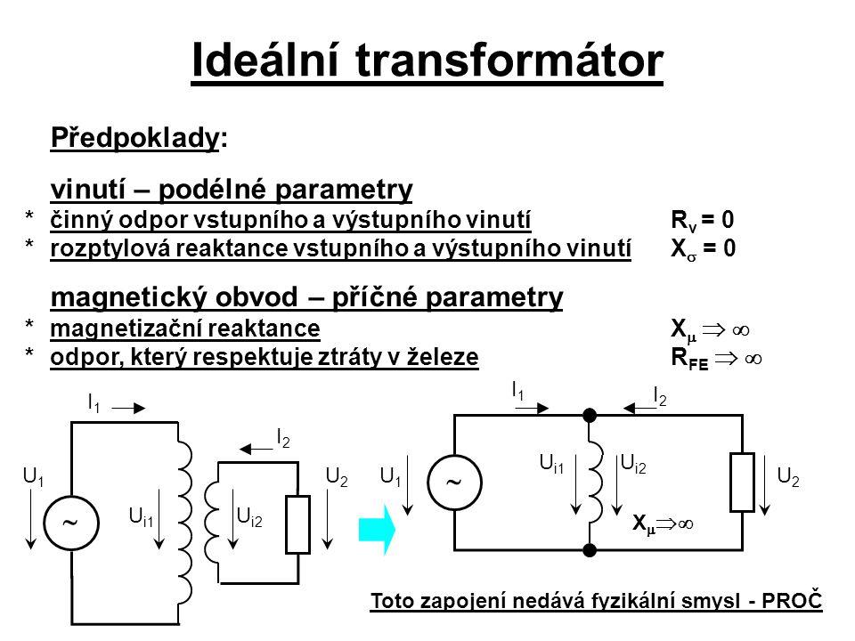 Ideální transformátor Toto zapojení nedává fyzikální smysl - PROČ