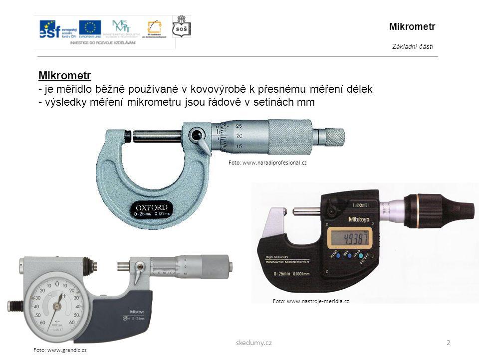 je měřidlo běžně používané v kovovýrobě k přesnému měření délek