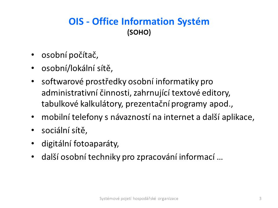 OIS - Office Information Systém (SOHO)