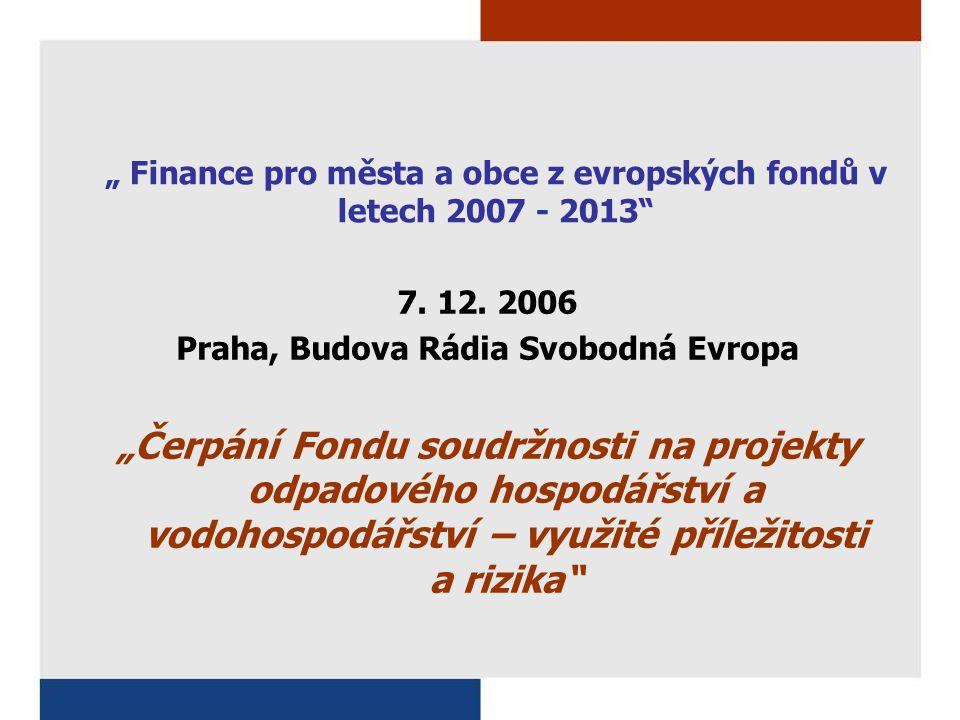 """"""" Finance pro města a obce z evropských fondů v letech 2007 - 2013"""