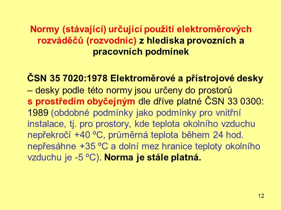 Normy (stávající) určující použití elektroměrových rozváděčů (rozvodnic) z hlediska provozních a pracovních podmínek