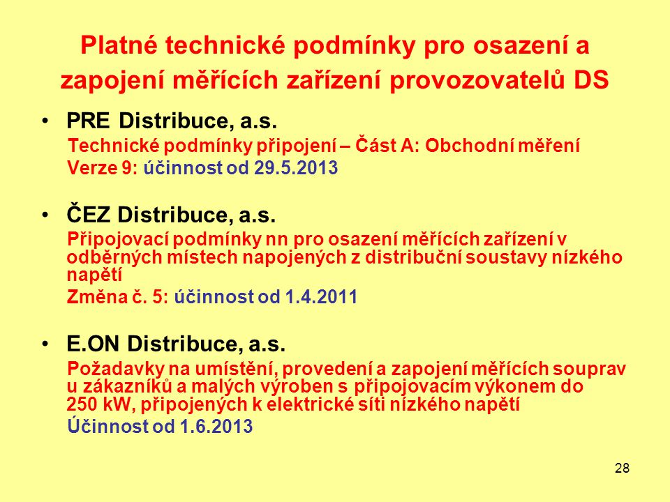 Platné technické podmínky pro osazení a zapojení měřících zařízení provozovatelů DS